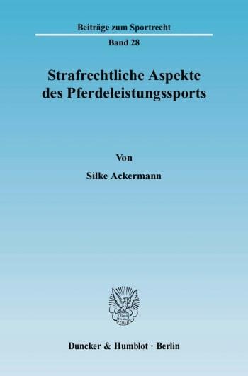 Cover: Strafrechtliche Aspekte des Pferdeleistungssports