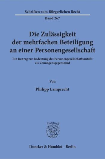Cover: Die Zulässigkeit der mehrfachen Beteiligung an einer Personengesellschaft