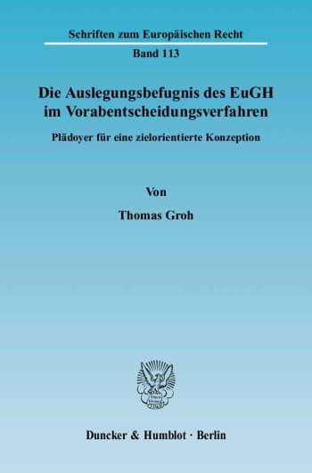 Cover: Die Auslegungsbefugnis des EuGH im Vorabentscheidungsverfahren