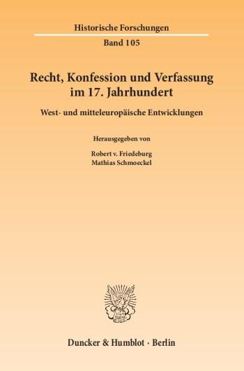 Cover: Recht, Konfession und Verfassung im 17. Jahrhundert