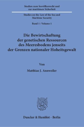 Cover: Die Bewirtschaftung der genetischen Ressourcen des Meeresbodens jenseits der Grenzen nationaler Hoheitsgewalt
