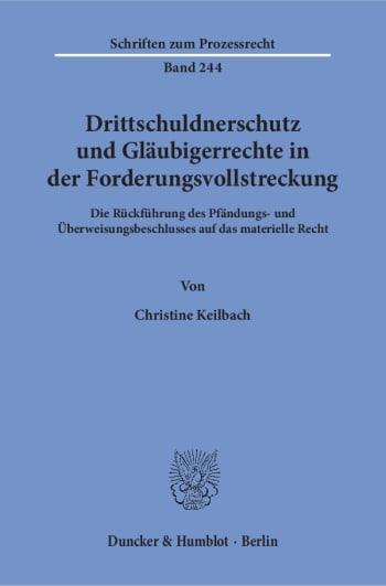 Cover: Drittschuldnerschutz und Gläubigerrechte in der Forderungsvollstreckung