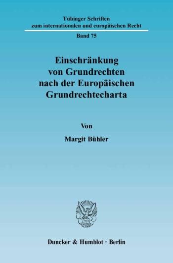 Cover: Einschränkung von Grundrechten nach der Europäischen Grundrechtecharta