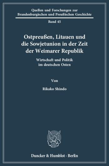 Cover: Ostpreußen, Litauen und die Sowjetunion in der Zeit der Weimarer Republik