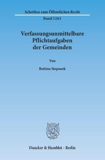 Cover: Verfassungsunmittelbare Pflichtaufgaben der Gemeinden