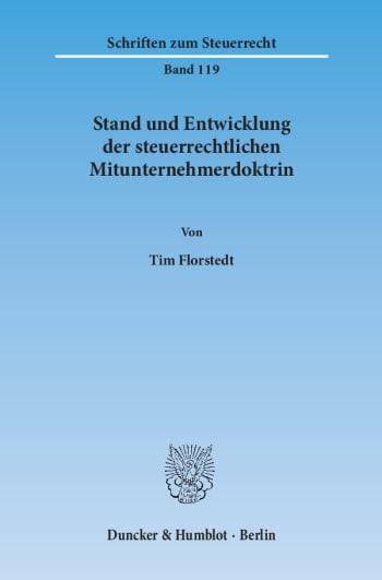 Cover: Stand und Entwicklung der steuerrechtlichen Mitunternehmerdoktrin