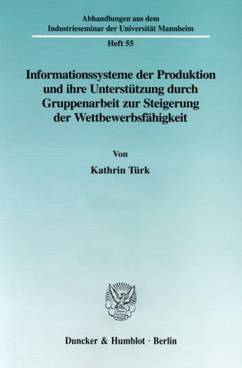 Cover: Informationssysteme der Produktion und ihre Unterstützung durch Gruppenarbeit zur Steigerung der Wettbewerbsfähgikeit