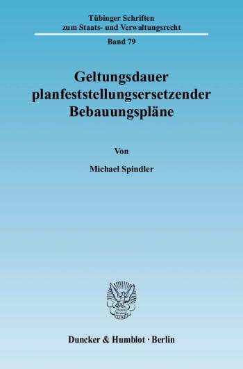 Cover: Geltungsdauer planfeststellungsersetzender Bebauungspläne