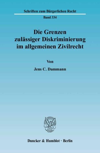Cover: Die Grenzen zulässiger Diskriminierung im allgemeinen Zivilrecht