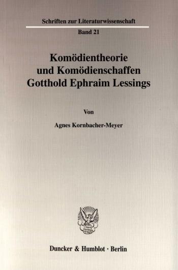 Cover: Komödientheorie und Komödienschaffen Gotthold Ephraim Lessings