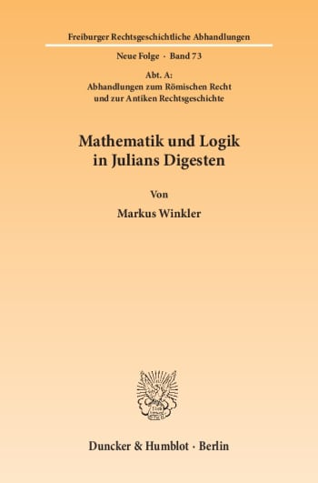 Cover: Mathematik und Logik in Julians Digesten
