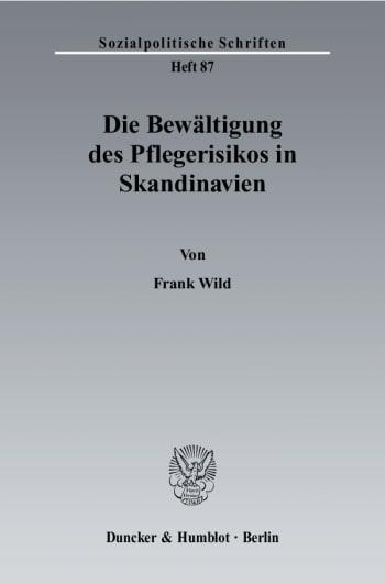 Cover: Die Bewältigung des Pflegerisikos in Skandinavien