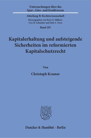 Cover: Kapitalerhaltung und aufsteigende Sicherheiten im reformierten Kapitalschutzrecht