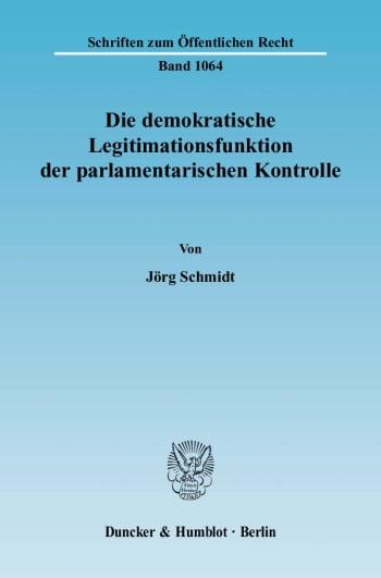 Cover: Die demokratische Legitimationsfunktion der parlamentarischen Kontrolle