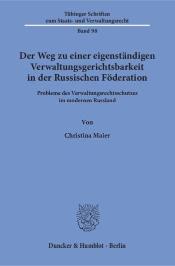Cover: Der Weg zu einer eigenständigen Verwaltungsgerichtsbarkeit in der Russischen Föderation