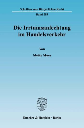 Cover: Die Irrtumsanfechtung im Handelsverkehr