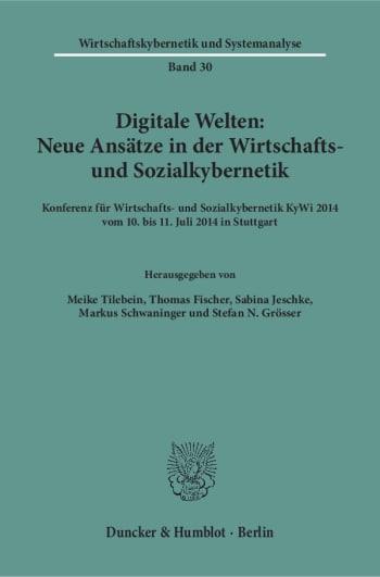 Cover: Digitale Welten: Neue Ansätze in der Wirtschafts- und Sozialkybernetik