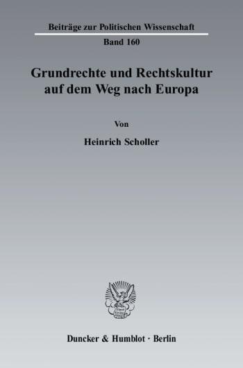 Cover: Grundrechte und Rechtskultur auf dem Weg nach Europa