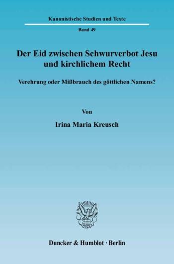 Cover: Der Eid zwischen Schwurverbot Jesu und kirchlichem Recht