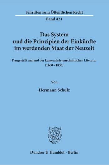 Cover: Das System und die Prinzipien der Einkünfte im werdenden Staat der Neuzeit,