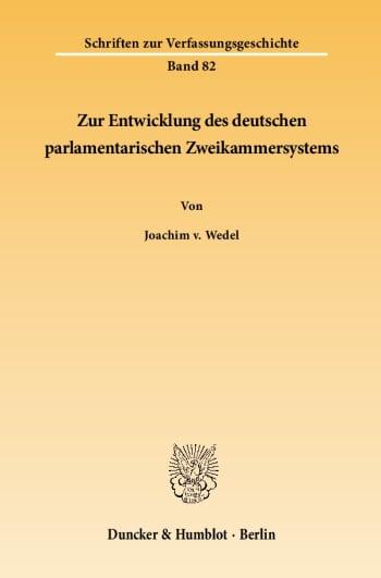 Cover: Zur Entwicklung des deutschen parlamentarischen Zweikammersystems