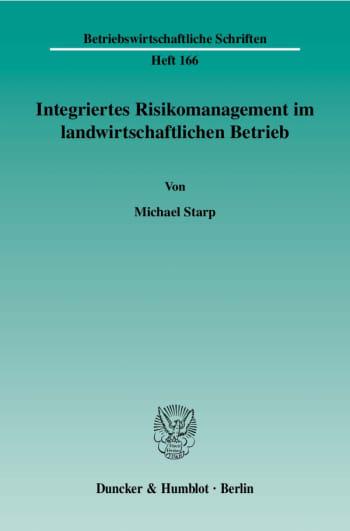 Cover: Integriertes Risikomanagement im landwirtschaftlichen Betrieb