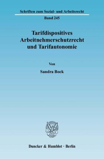Cover: Tarifdispositives Arbeitnehmerschutzrecht und Tarifautonomie
