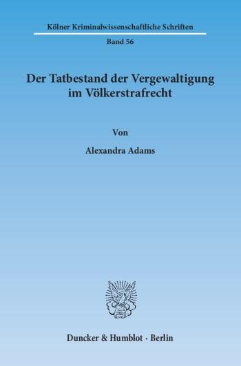 Cover: Der Tatbestand der Vergewaltigung im Völkerstrafrecht