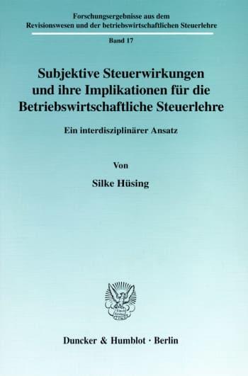 Cover: Subjektive Steuerwirkungen und ihre Implikationen für die Betriebswirtschaftliche Steuerlehre
