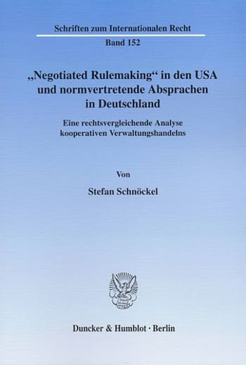 "Cover: ""Negotiated Rulemaking"" in den USA und normvertretende Absprachen in Deutschland"