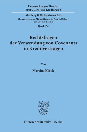 Cover: Rechtsfragen der Verwendung von Covenants in Kreditverträgen