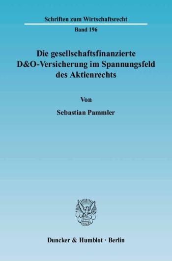 Cover: Die gesellschaftsfinanzierte D&O-Versicherung im Spannungsfeld des Aktienrechts