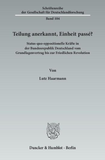 Cover: Teilung anerkannt, Einheit passé?