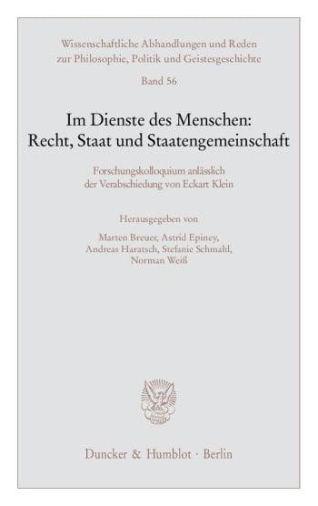 Cover: Im Dienste des Menschen: Recht, Staat und Staatengemeinschaft
