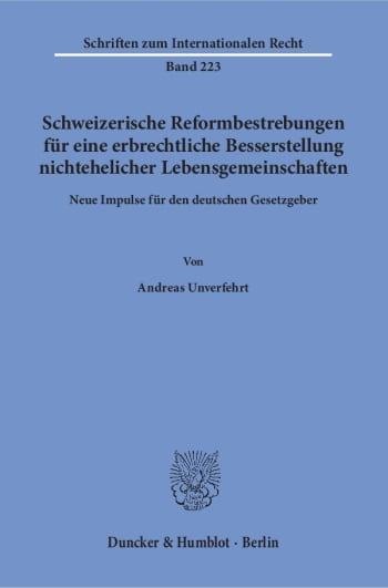 Cover: Schweizerische Reformbestrebungen für eine erbrechtliche Besserstellung nichtehelicher Lebensgemeinschaften