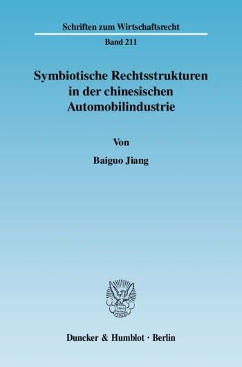 Cover: Symbiotische Rechtsstrukturen in der chinesischen Automobilindustrie