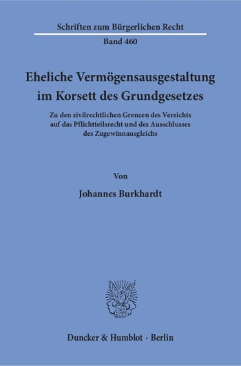 Cover: Eheliche Vermögensausgestaltung im Korsett des Grundgesetzes