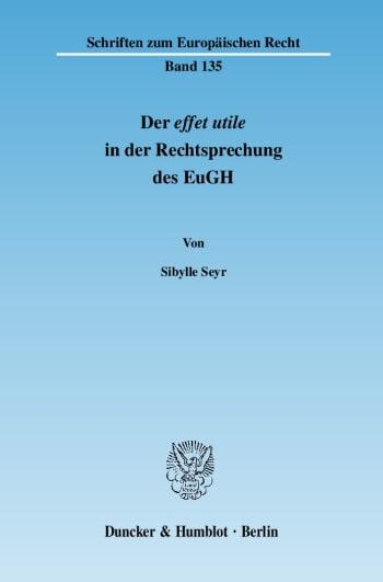 Cover: Der effet utile in der Rechtsprechung des Europäischen Gerichtshofs