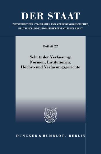 Cover: Schutz der Verfassung: Normen, Institutionen, Höchst- und Verfassungsgerichte