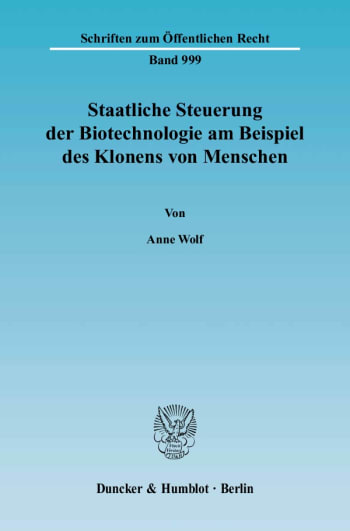 Cover: Staatliche Steuerung der Biotechnologie am Beispiel des Klonens von Menschen