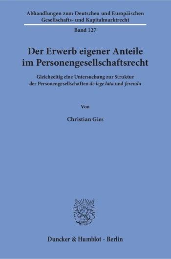 Cover: Der Erwerb eigener Anteile im Personengesellschaftsrecht