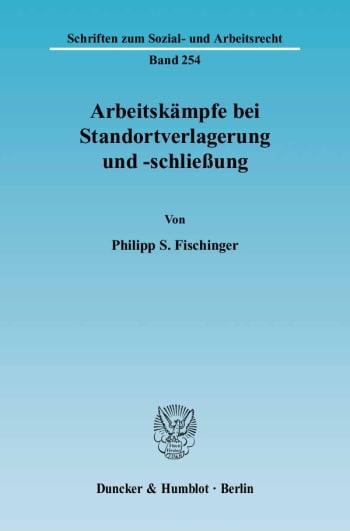 Cover: Arbeitskämpfe bei Standortverlagerung und -schließung