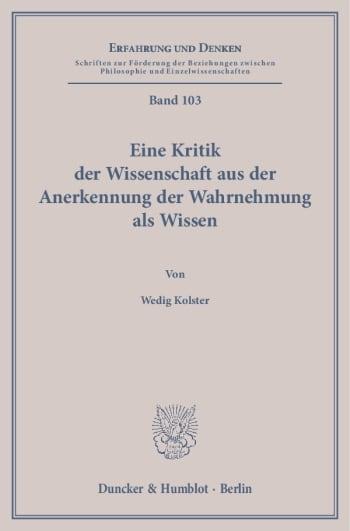 Cover: Eine Kritik der Wissenschaft aus der Anerkennung der Wahrnehmung als Wissen