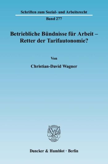 Cover: Betriebliche Bündnisse für Arbeit - Retter der Tarifautonomie?