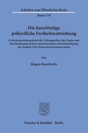 Cover: Die kurzfristige polizeiliche Freiheitsentziehung