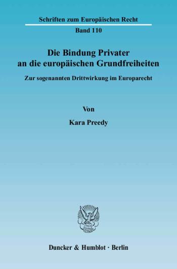 Cover: Die Bindung Privater an die europäischen Grundfreiheiten