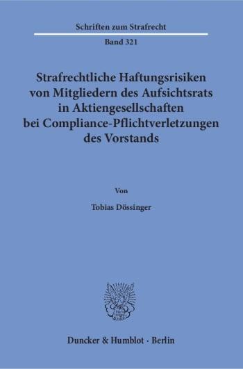 Cover: Strafrechtliche Haftungsrisiken von Mitgliedern des Aufsichtsrats in Aktiengesellschaften bei Compliance-Pflichtverletzungen des Vorstands
