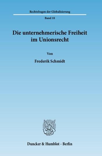 Cover: Die unternehmerische Freiheit im Unionsrecht