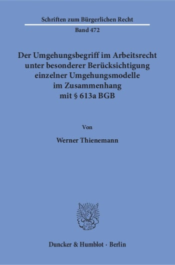 Cover: Der Umgehungsbegriff im Arbeitsrecht unter besonderer Berücksichtigung einzelner Umgehungsmodelle im Zusammenhang mit § 613a BGB