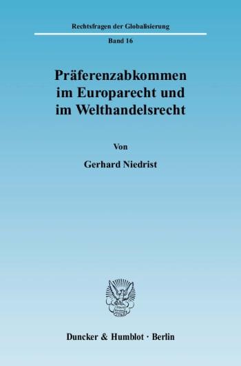 Cover: Präferenzabkommen im Europarecht und im Welthandelsrecht
